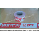 Vytyčovacia nelepivá páska s nápisom ZÁKAZ VSTUPU / NO ENTRY