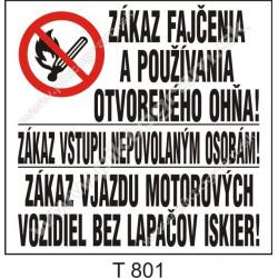 Zákaz fajčenia a používania otvoreného ohňa! Zákaz vstupu nepovolaným ... ! Zákaz vjazdu motorových vozidiel bez lapačov iskier!