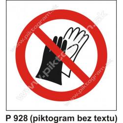 Zákaz používať ochranné rukavice