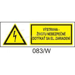 Výstraha - životu nebezpečné dotýkať sa elektrických zariadení