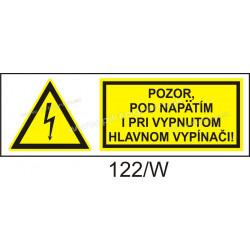 Pozor, pod napätím i pri vypnutom hlavnom vypínači!