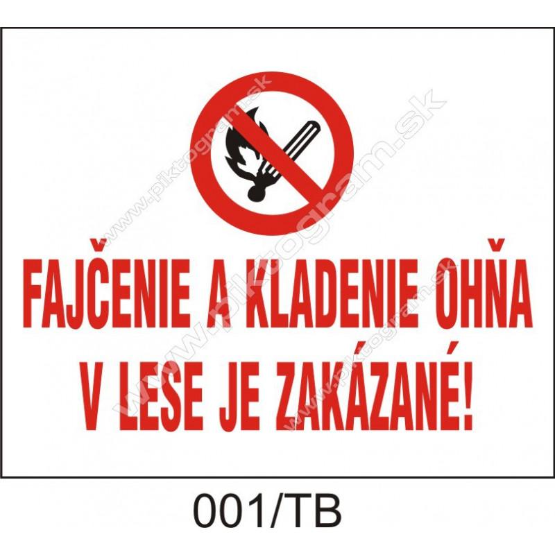 Fajčenie a kladenie ohňa v lese je zakázané!
