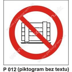 Zákaz odkladania alebo skladovania