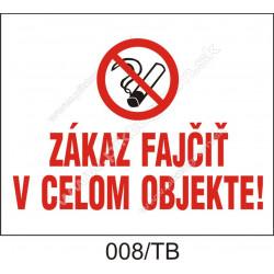 Zákaz fajčiť v celom objekte!