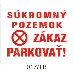 Súkromný pozemok, zákaz parkovať!