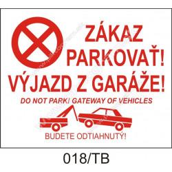 Zákaz parkovať! Výjazd z garáže!