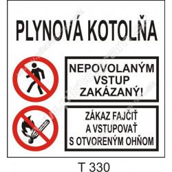 Plynová kotolňa. Nepovolaným vstup zakázaný! Zákaz fajčiť a vstupovať s otvoreným ohňom