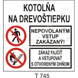 Kotolňa na drevoštiepku. Nepovolaným vstup zakázaný! Zákaz fajčiť a vstupovt s otvoreným ohňom