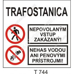 Trafostanica. Nepovolaným vstup zakázaný! Nehas vodou ani penovými prístrojmi