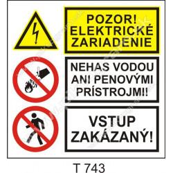 Pozor! Elekrické zariadenie. Nehas vodou ani penovými prístrojmi! Vstup zakázaný!