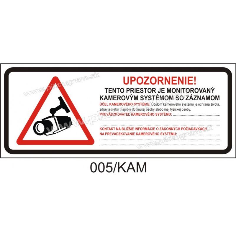 Upozornenie! Tento priestor je monitorovaný kamerovým systémom so záznamom