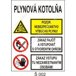 Plynová kotolňa. Pozor nebezpečenstvo výbuchu plynu! Zákaz fajčiť a vstupovať s otvoreným ohňom. Zákaz vstupu tu nezamestnaným