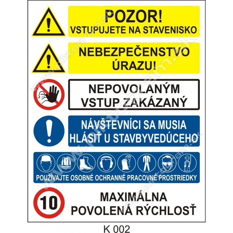 Pozor! vstupujete na stavenisko. Nebezpečenstvo úrazu! Nepovolaným vstup zakázaný. Návštevníci .....