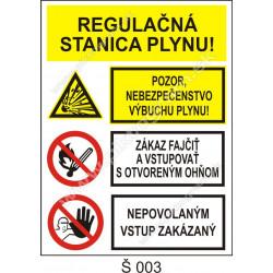 Regulačná stanica plynu! Pozor, nebezpečenstvo výbuchu plynu! Zákaz fajčiť a vstupovať s otvoreným ohňom. Nepovolaným vstup ...