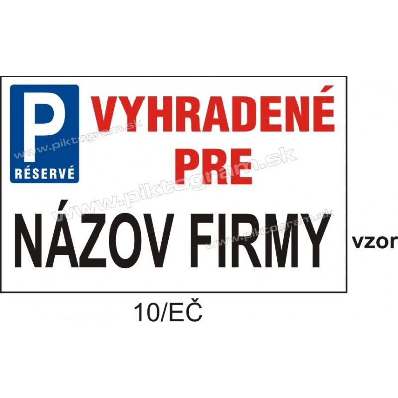 Parkovanie vyhradené pre ... (názov firmy)