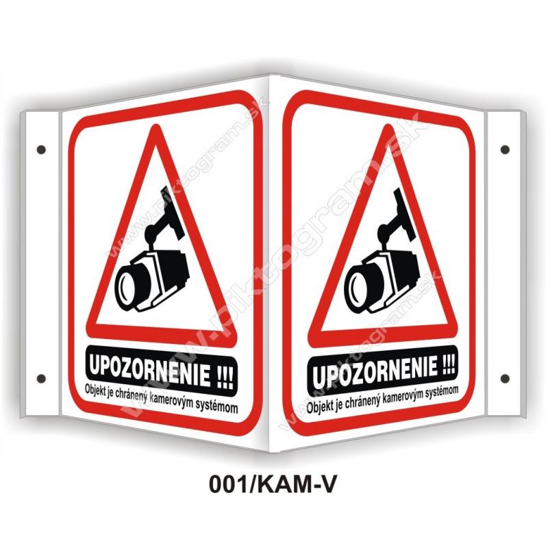 """Upozornenie!!! Objekt je chránený kamerovým systémom - obojstranné priestorové označenie v tvare """"V"""""""
