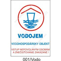 Vodojem. Vodohospodársky objekt. Vstup nepovolaným osobám a znečisťovanie zakázané!