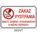 Zákaz vysýpania smetí, zeminy, stavebného a iného odpadu!