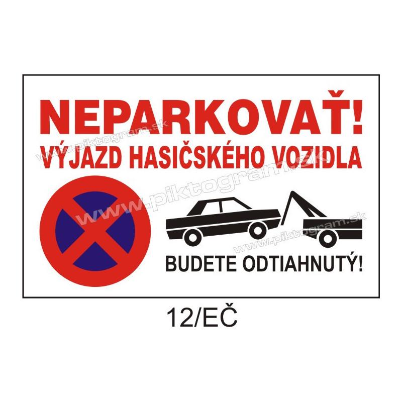 Neparkovať! Výjazd hasičského vozidla. Budete odtiahnutý!