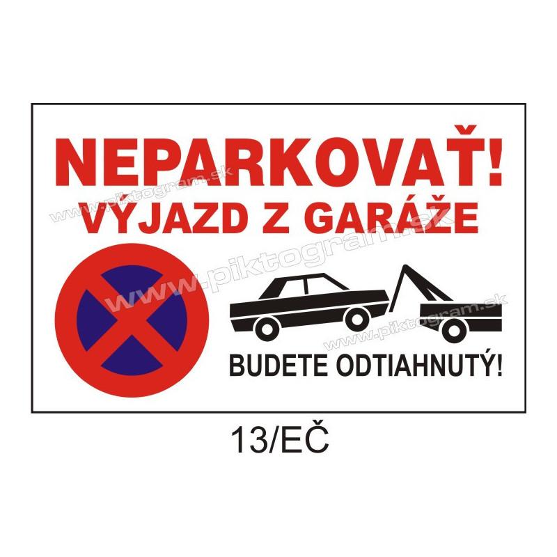 Neparkovať! Výjazd z garáže. Budete odtiahnutý!