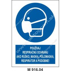 Používaj respiračnú ochranu ako rúško, maska, polomaska, respirátor a podobne!