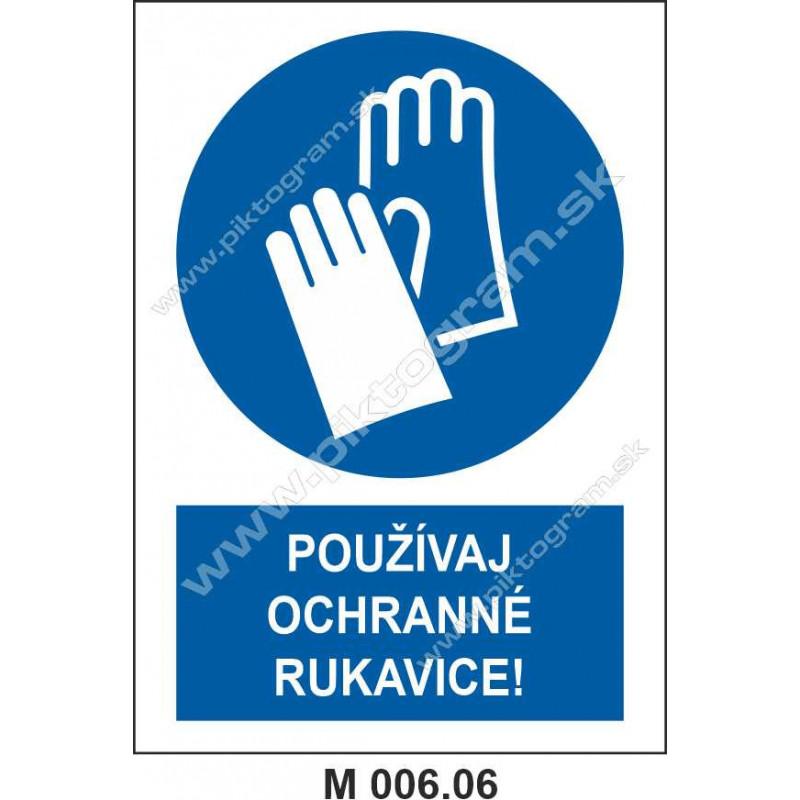 Používaj ochranné rukavice!