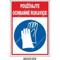 Používajte ochranné rukavice!