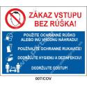 Zákaz vstupu bez rúška! Použite ochranné rúško alebo inú vhodnú náhradu! Používajte ochranné rukavice! Dodržujte ...