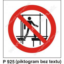 Zákaz používať nekompletné lešenie!