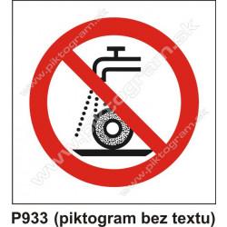 Zákaz používať na brúsenie za mokra