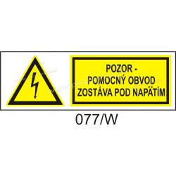 Pozor - pomocný obvod zostáva pod napätím