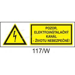 Pozor - elektroinštalačný kanál - životu nebezpečné!