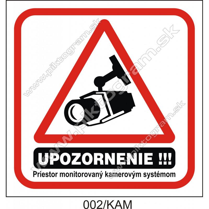 Upozornenie!!! Priestor monitorovaný kamerovým systémom