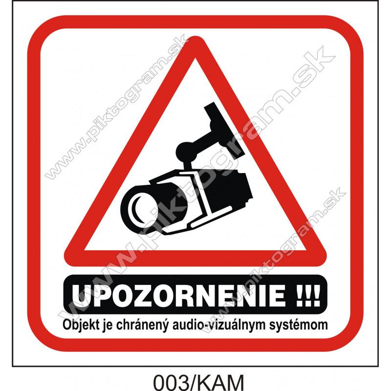 Upozornenie!!! Objekt je chránený audio-vizuálnym systémom