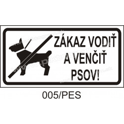 Zákaz vodiť a venčiť psov!