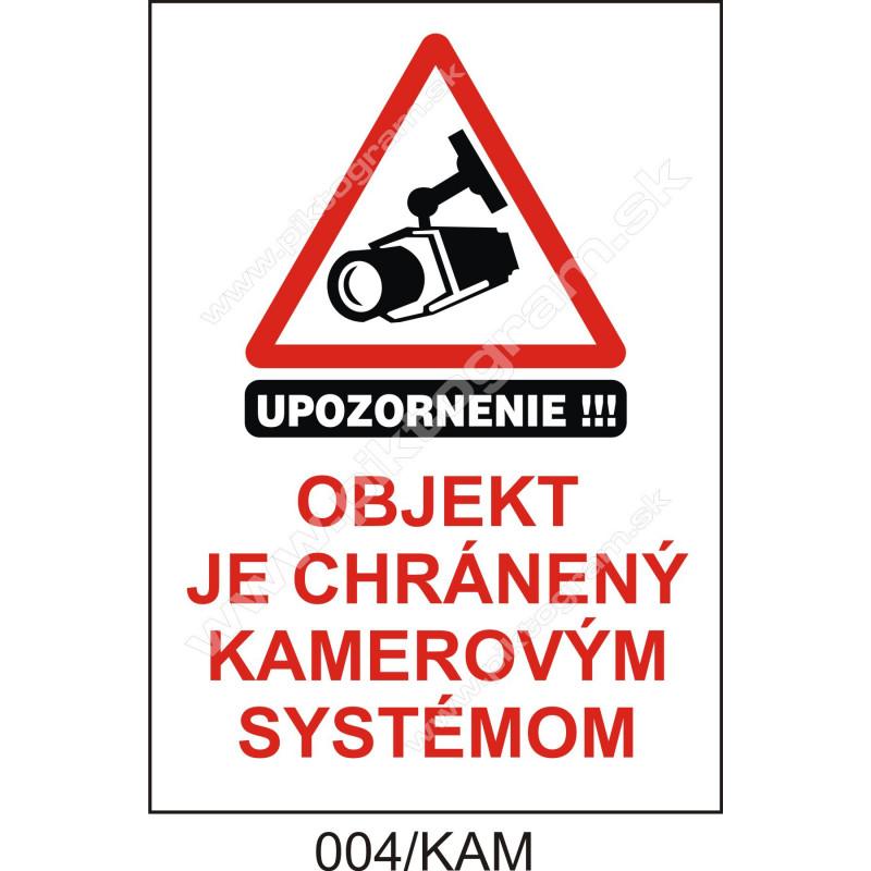Upozornenie!!! Objekt je chránený kamerovým systémom