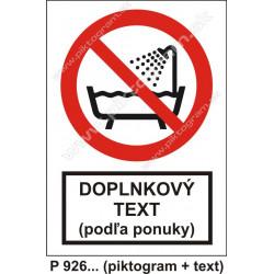Zákaz používať prístroj vo vani, v sprche a v nádrži plnenej vodou