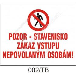 Pozor - stavenisko, zakaz vstupu nepovolaným osobám!