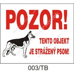 Pozor! Tento objekt je strážený psom!