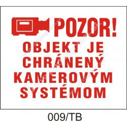Pozor! Objekt je chránený kamerovým systémom