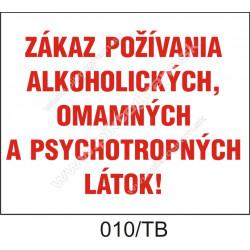 Zákaz požívania alkoholických, omamných a psychotropných látok!