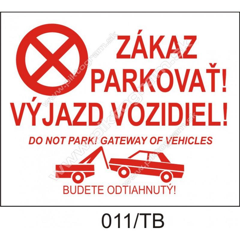 Zákaz parkovať! Výjazd vozidiel!