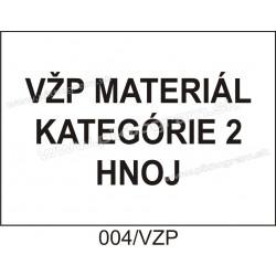 VŽP materiál kategórie 2 hnoj
