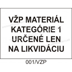 VŽP materiál kategórie 1 určený len na likvidáciu