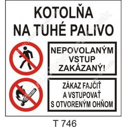 Kotolňa na tuhé palivo. Nepovolaným vstup zakázaný! Zákaz fajčiť a vstupovať s otvoreným ohňom