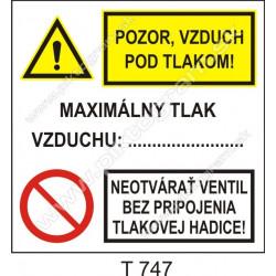 Pozor vzduch pod tlakom! Maximálny tlak vzduchu: ...... . Neotvárať ventil bez pripojenia tlakovej hadice!