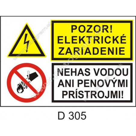 Pozor! Elekrické zariadenie. Nehas vodou ani penovými prístrojmi!
