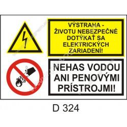 Výstraha životu nebezpečné dotýkať sa elektrických zariadení! Nehas vodou ani penovými prístrojmi!