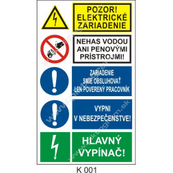 Pozor el. zariadenie! Nehas vodou ani pen. prístrojmi! Zariadenie smie obsluhovať ...! Vypni v nebezpečenstve! Hlavná vypínač!