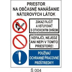 Priestor na občasné nanášanie náterových látok. Zákaz fajčiť a vstup.! Nefajč, nejedz ... ! Používaj ochr. prac. prostriedky!